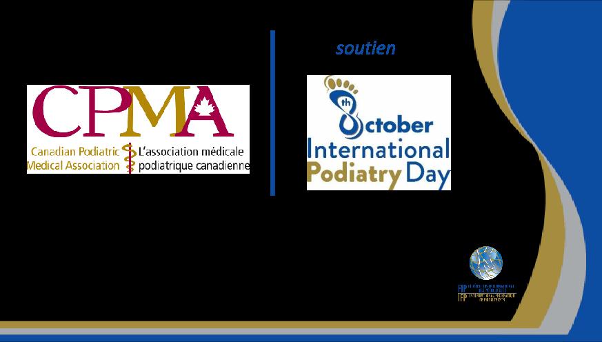 Le CPMA est heureux de soutenir la Journée internationale de la podologie, le lundi 8 octobre 2018.